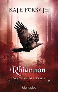 [Werbung] Rhiannon: Der Turm der Raben – Kate Forsyth