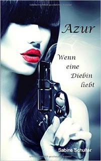 [Werbung/Rezensionsexemplar] Azur: Wenn eine Diebin liebt – Sabine Schulter