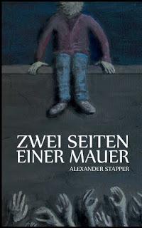 [Werbung] Zwei Seiten einer Mauer – Alexander Stapper