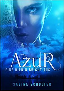 [Werbung] Azur: Eine Diebin bricht aus – Sabine Schulter