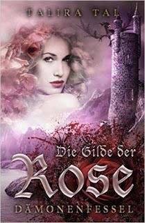 [Werbung] Die Gilde der Rose: Dämonenfessel – Talira Tal