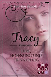 [Werbung] Tracy: Zwischen Liebe, Hoffnung und Erinnerung – Felicitas Brandt