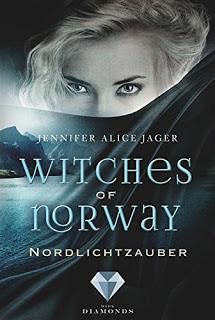 [Werbung] Witches of Norway: Nordlichtzauber – Jennifer Alice Jager