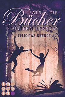 [Werbung] Als die Bücher flüstern lernten – Felicitas Brandt