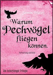 [Werbung] Warum Pechvögel fliegen können – Jasmin Whiscy