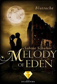 [Werbung] Melody of Eden: Blutrache – Sabine Schulter