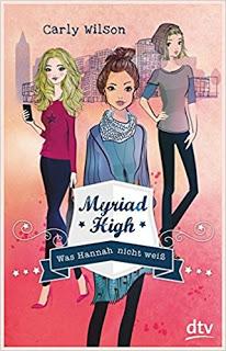 [Werbung/Rezensionsexemplar] Myriad High: Was Hannah nicht weiß – Carly Wilson