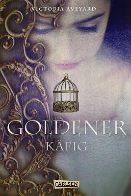 [Werbung] Die Farben des Blutes 3: Goldener Käfig – Victoria Aveyard