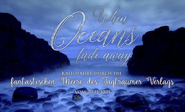 [#Team Tagträumer] Oceans Blogtour