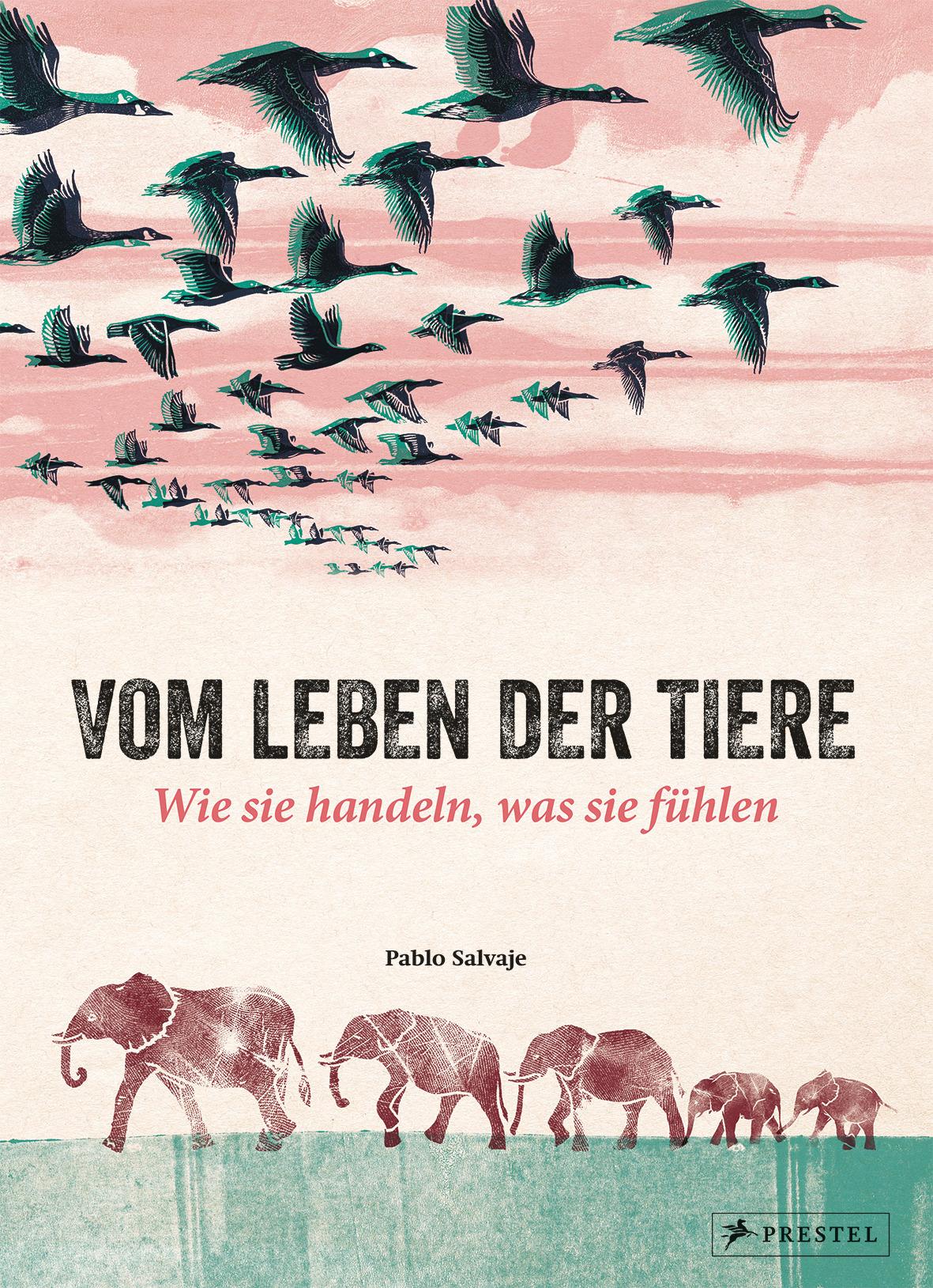 [Werbung] Vom Leben der Tiere: Wie sie handeln, was sie fühlen – Pablo Salbaje