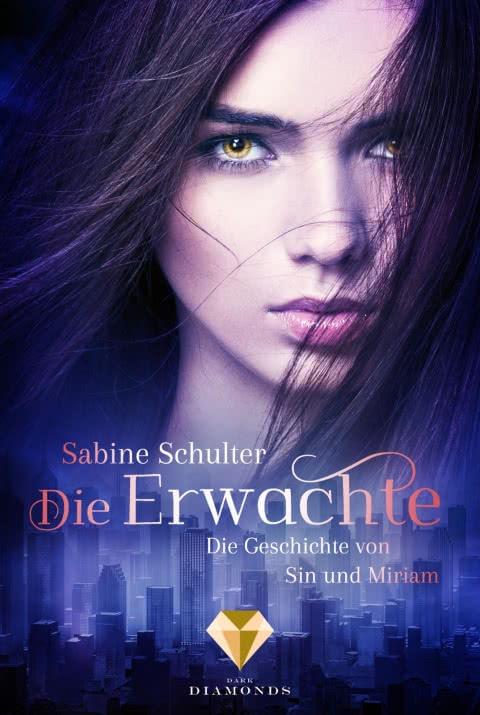 [Werbung] Die Erwachte: Sin und Miri 1 – Sabine Schulter