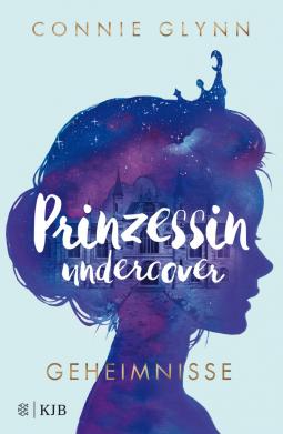 [Rezensionsexemplar] Prinzessin undercover – Connie Glynn