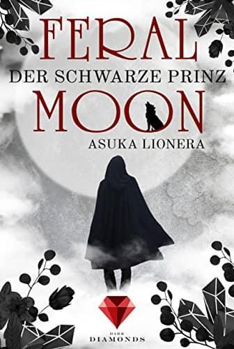 [Werbung] Feral Moon – Der schwarze Prinz/ Asuka Lionera
