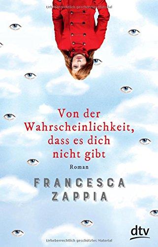 [Rezensionsexemplar] Von der Wahrscheinlichkeit, dass es dich nicht gibt – Francesca Zappia