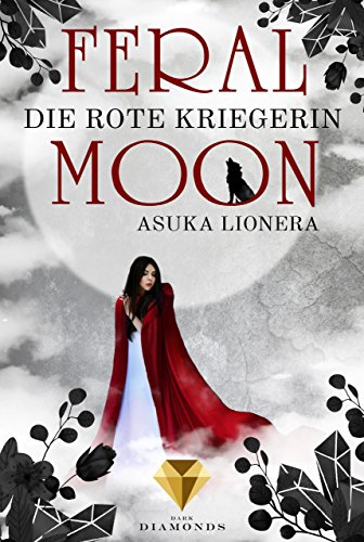 [Werbung] Feral Moon – Die rote Kriegerin / Asuka Lionera