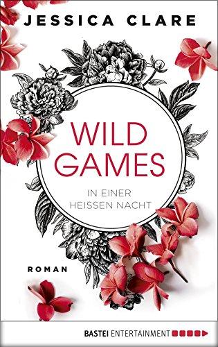 [Rezensionsexemplar] Wild Games – In einer heißen Nacht / Jessica Clare