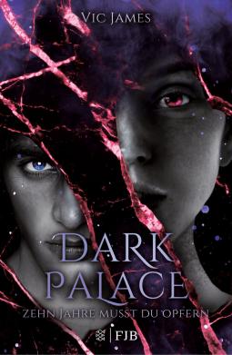 [Rezensionsexemplar] Dark Palace – Zehn Jahre musst du opfern – Vic James