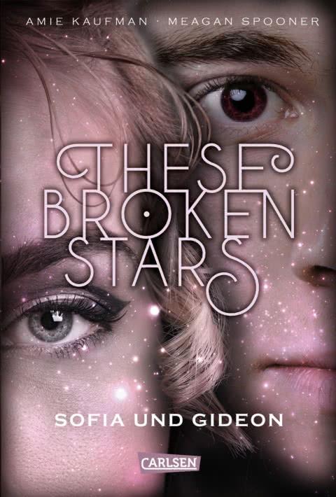 [Werbung] These Broken Stars: Sofia & Gideon – Amie Kaufman, Meagan Spooner