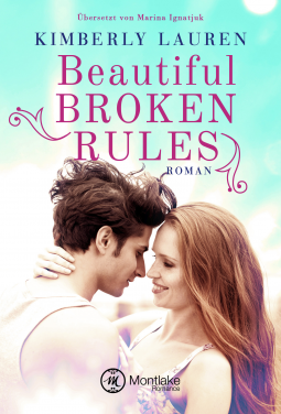 [Rezensionsexemplar] Beautiful Broken Rules – Kimberly Lauren