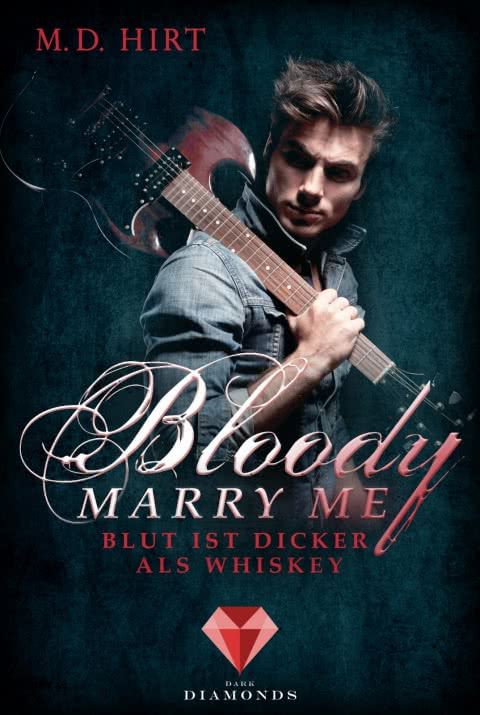 [Rezensionsexemplar] Bloody Marry Me 1 / Blut ist dicker als Whiskey – M. D. Hirt