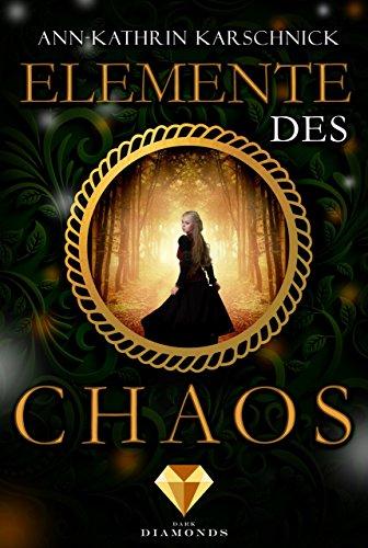 [Rezensionsexemplar] Elemente des Chaos – Ann-Kathrin Karschnick
