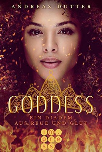 [Rezensionsexemplar] Goddess 1: Ein Diadem aus Reue und Glut – Andreas Dutter