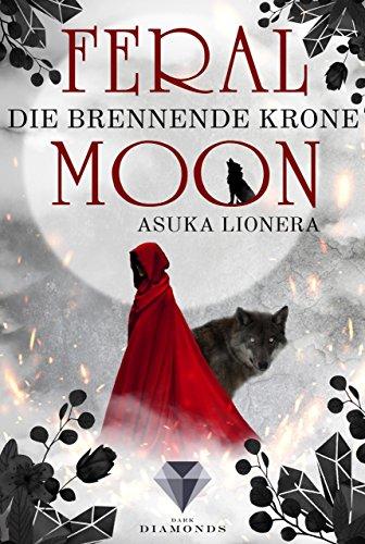 {Werbung} Feral Moon 3: Die brennende Krone – Asuka Lionera