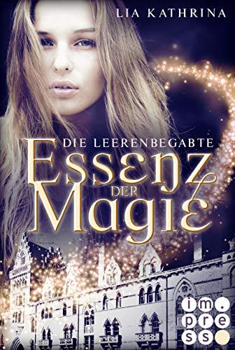 [Rezensionsexemplar] Essenz der Magie 1: Die Leerenbegabte – Lia Kathrina