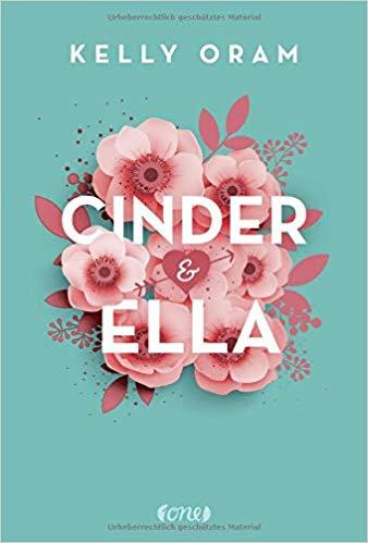 [Rezensionsexemplar] Cinder & Ella – Kelly Oram