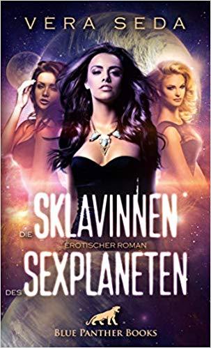 [Rezensionsexemplar] Die Sklavinnen des Sexplaneten – Vera Seda