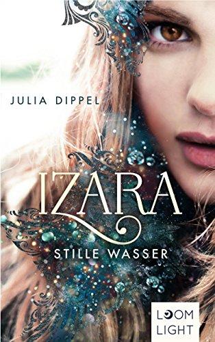 [Werbung] Izara: Stille Wasser – Julia Dippel