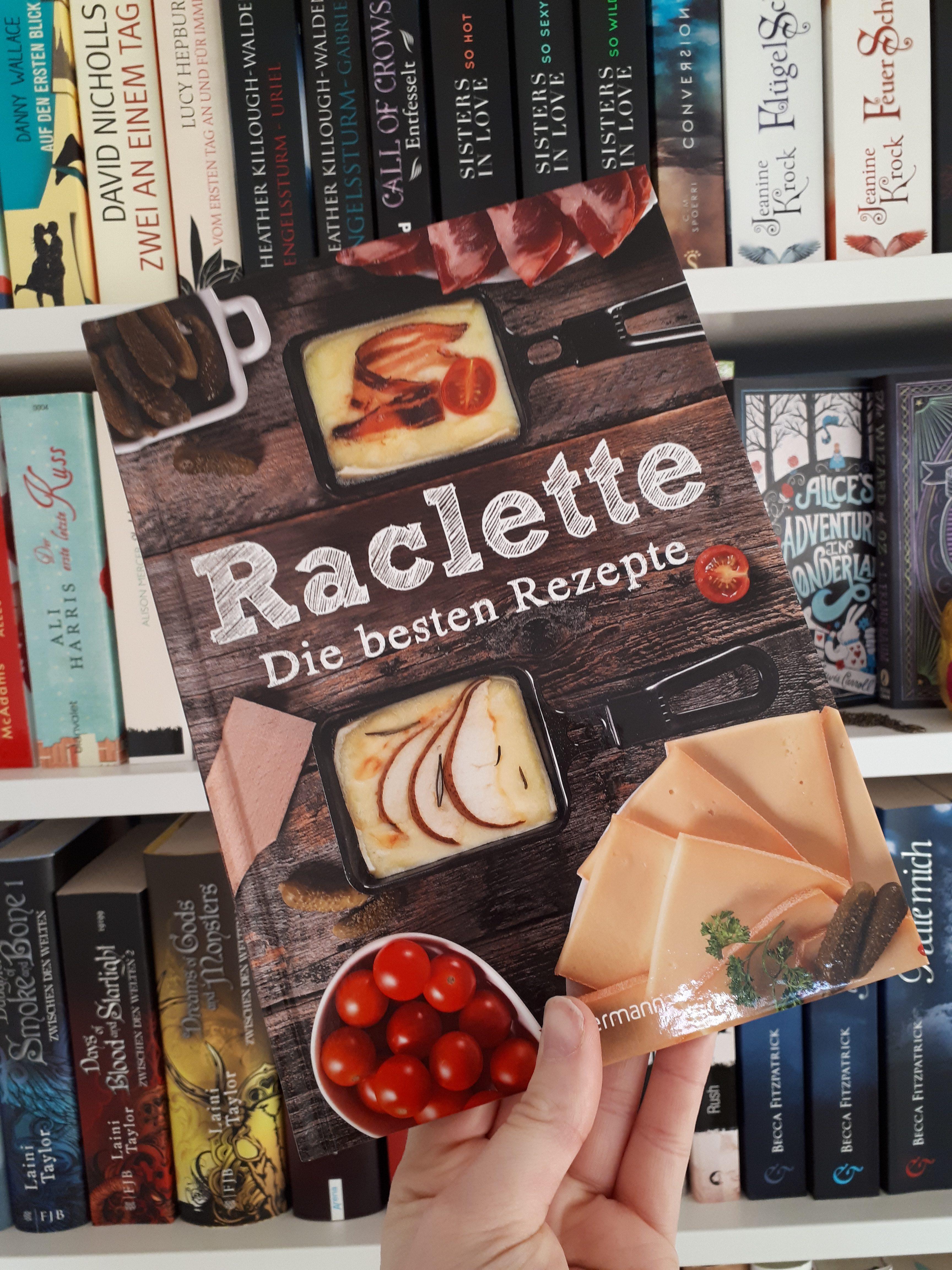 [Werbung] Raclette: Die besten Rezepte – Carina Mira