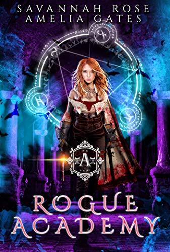[Werbung] Rogue Academy: Akademie der Abtrünnigen Vampire – Amelia Gates, Savannah Rose