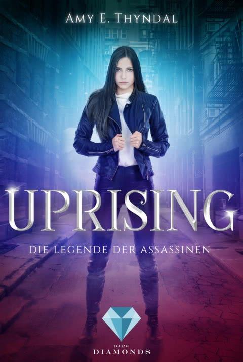 [Rezensionsexemplar/Werbung] Die Legende der Assassinen 1: Uprising – Amy E. Thyndal