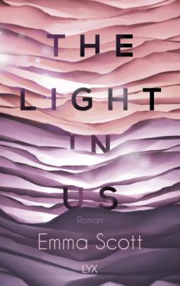 [Rezensionsexemplar/Werbung] The Light in us – Emma Scott