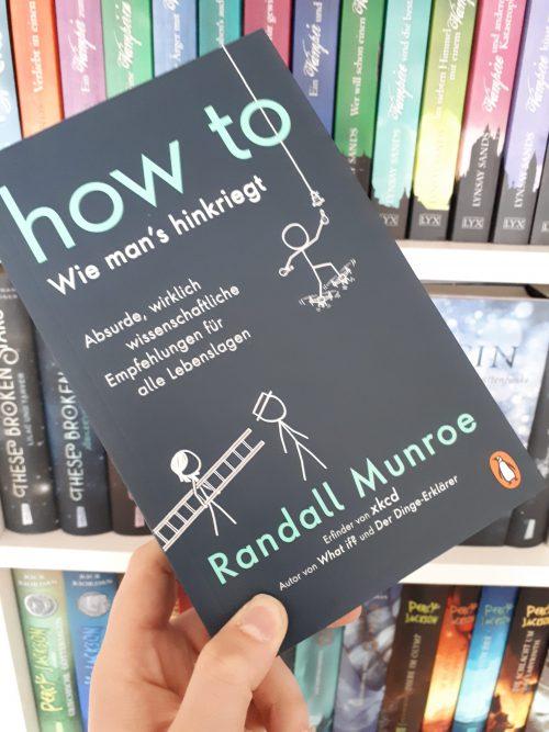 [Werbung] How to: Absurde, wirklich wissenschaftliche Empfehlungen für alle Lebenslagen – Randall Munroe