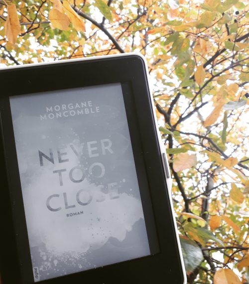 [Werbung/Rezensionsexemplar] Never Too Close – Morgane Moncomble