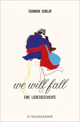 [Werbung/Rezensionsexemplar] We Will Fall: Eine Liebesgeschichte – Shannon Dunlap