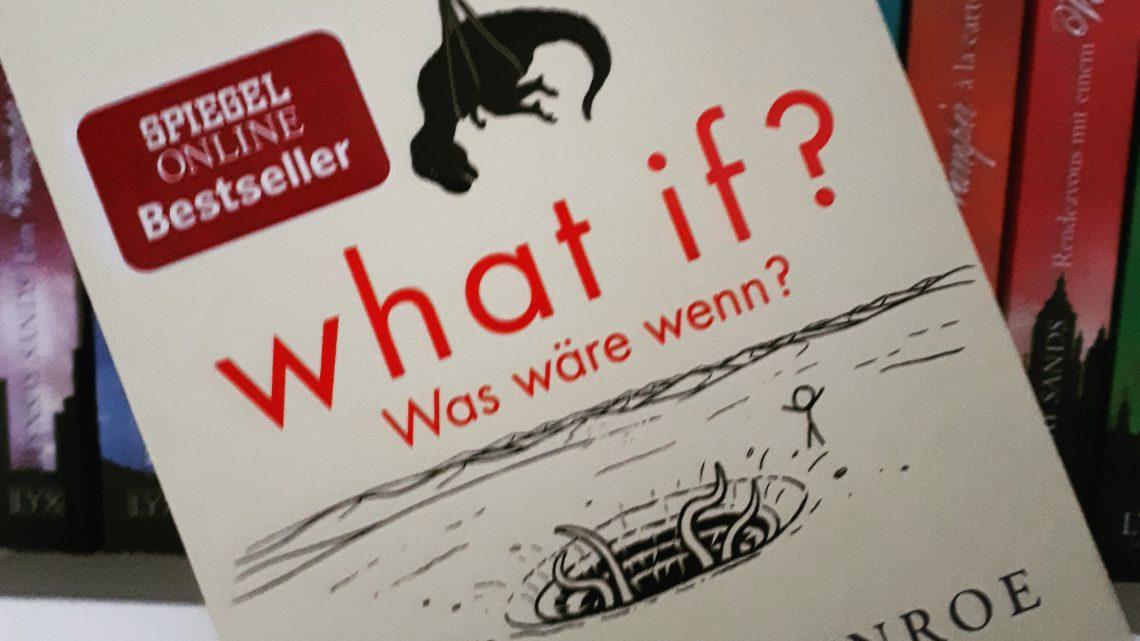 [Rezensionsexemplar] What if? Was wäre wenn?: Wirklich wissenschaftliche Antworten auf absurde hypothetische Fragen – Randall Munroe