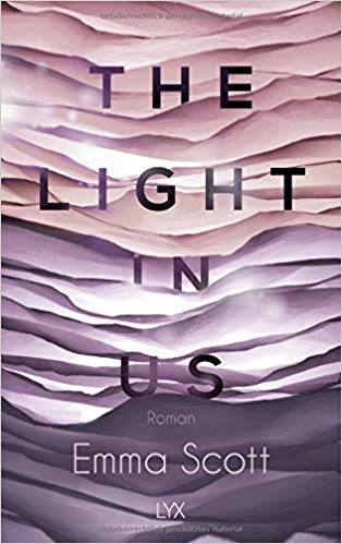 [Werbung] The Light in Us – Emma Scott