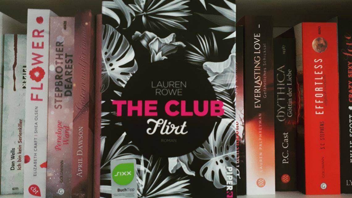 [Rezensionsexemplar] The Club: Flirt – Lauren Rowen
