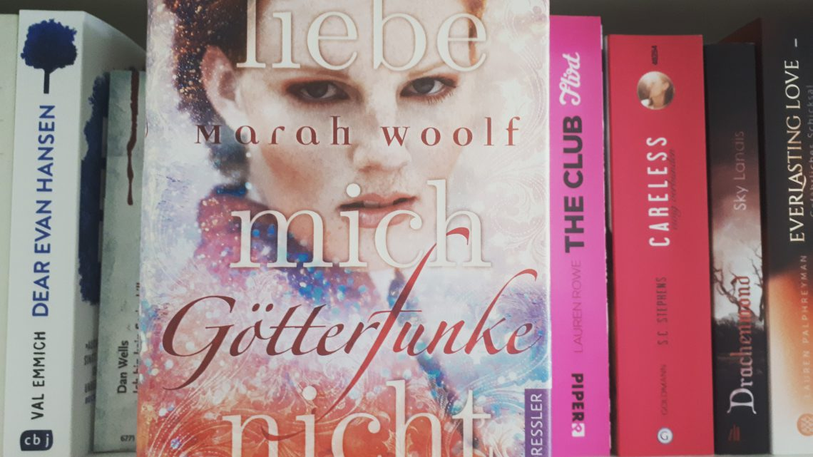 [Werbung] Götterfunke: Liebe.mich.nicht. – Marah Woolf