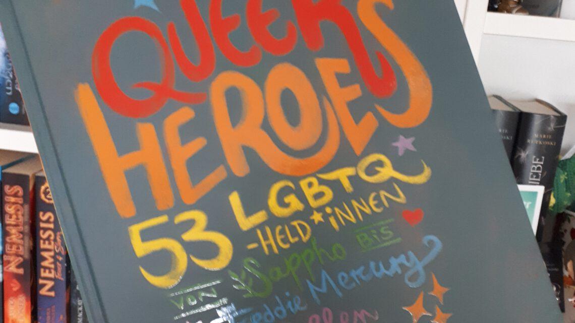 [Rezensionsexemplar] Queer Heroes: 53 LGBTQ-Held*innen von Sappho bis Freddie Mercury und Ellen DeGeneres – Arabelle Sicardi