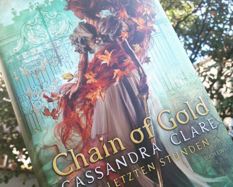 [Rezensionsexemplar] Die letzten Stunden: Chain of Gold – Cassandra Clare