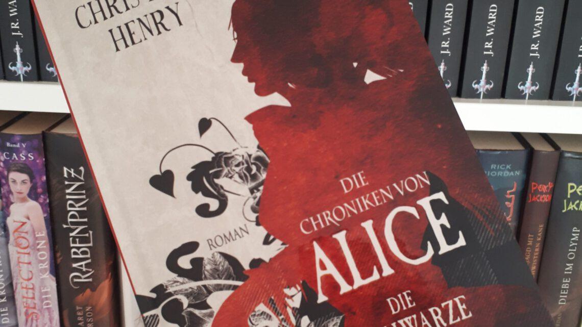 [Rezensionsexemplar] Die Chroniken von Alice: Die schwarze Königin – Christina Henry