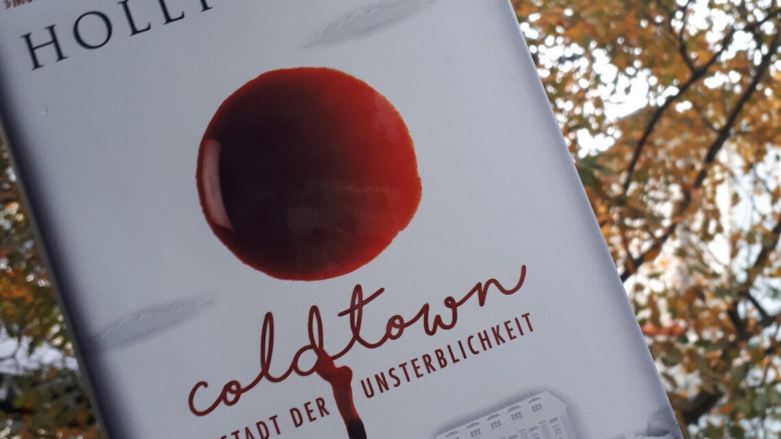 [Rezensionsexemplar] Coldtown: Stadt der Unsterblichkeit – Holly Black