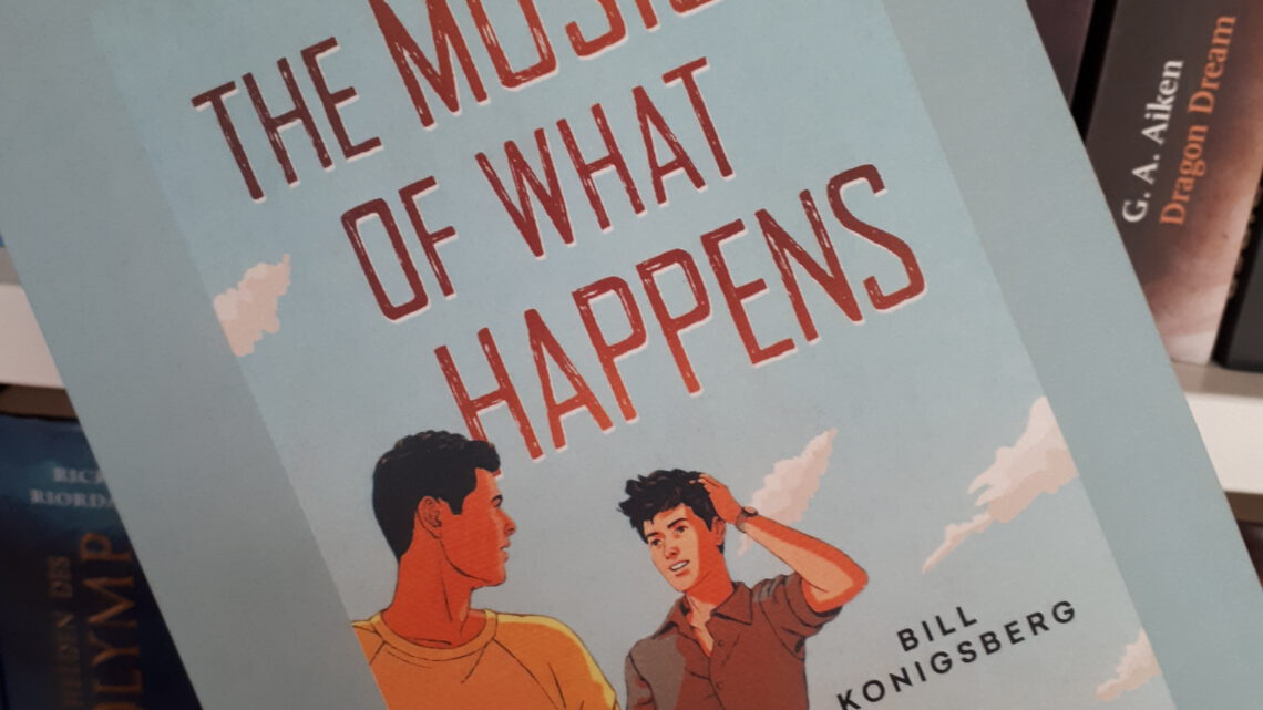 [Rezensionsexemplar] The Music of What Happens – Bill Konigsberg