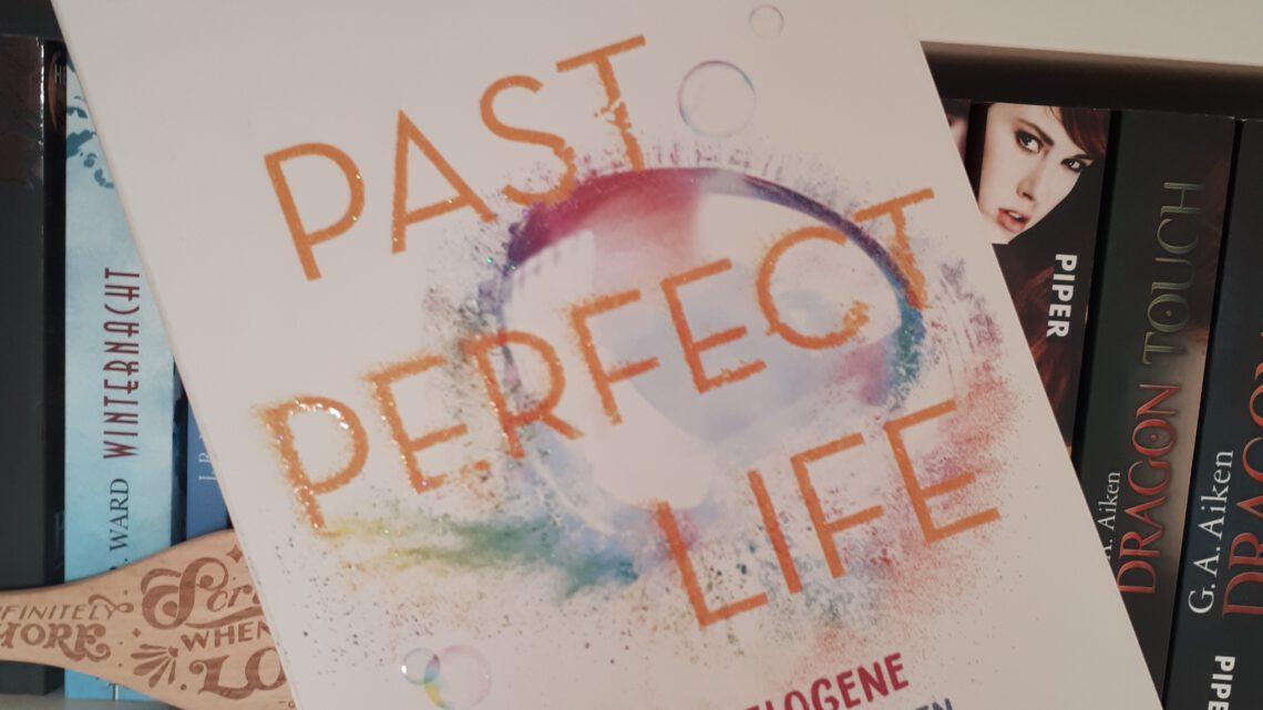 [Werbung] Past Perfect Life: Die komplett gelogene Wahrheit über mein Leben – Elizabeth Eulberg