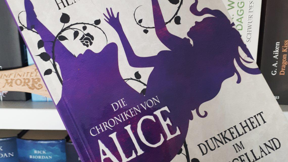 [Rezensionsexemplar] Die Chroniken von Alice: Dunkelheit im Spiegelland – Christina Henry