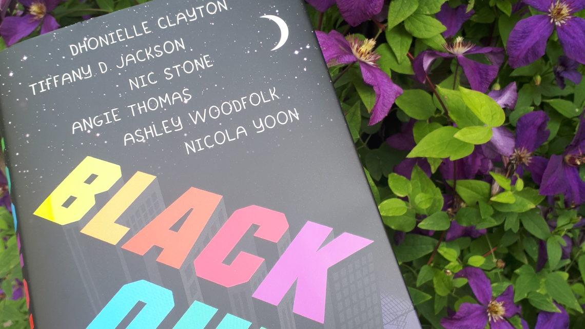 [Rezensionsexemplar] Blackout: Liebe leuchtet auch im Dunkeln – Dhonielle Clayton, Tiffany D. Jackson, Nic Stone, Angie Thomas, Shley Woodfolk, Nicola Yoon